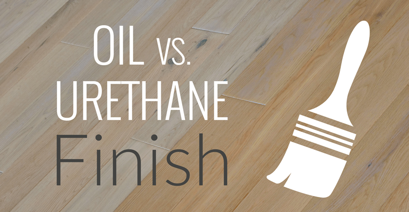 Oil Finish Vs Urethane How To Pick The Best For Your Floor